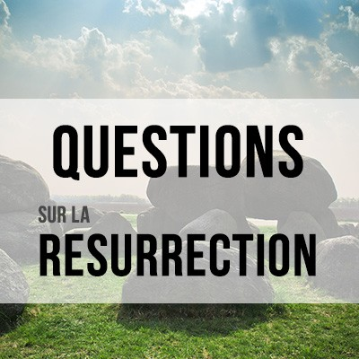 questions-resurrection